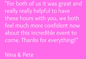 "Quote: ""For both of us it was great and really really helpful to have these hours with you, we both feel much more confident now about this incredible event to come. Thanks for everything!"" Nina & Pete, birthclass in English"