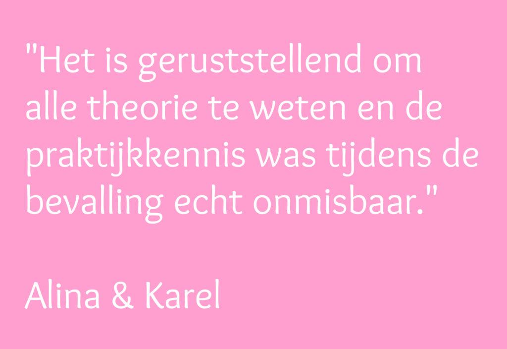 """Quote cursisten Alina en Karel: """"Het is geruststellend om alle theorie te weten en de praktijkkennis was tijdens de bevalling echt onmisbaar."""""""